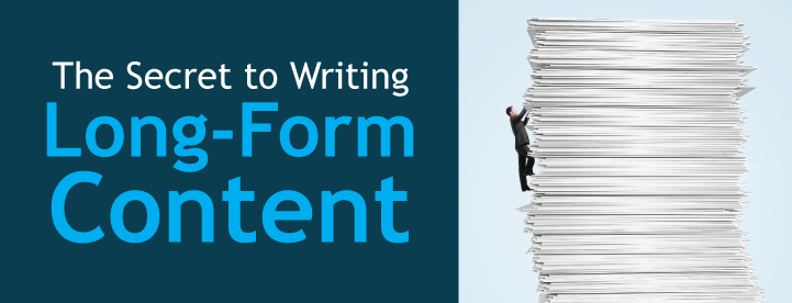The Secret to Writing Long-Form Content - Curata Blog