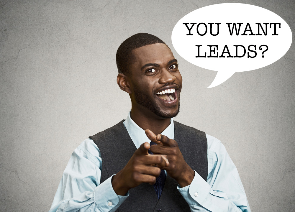 You want leads