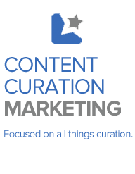 Content Curation Marketing: Focused on all things curation