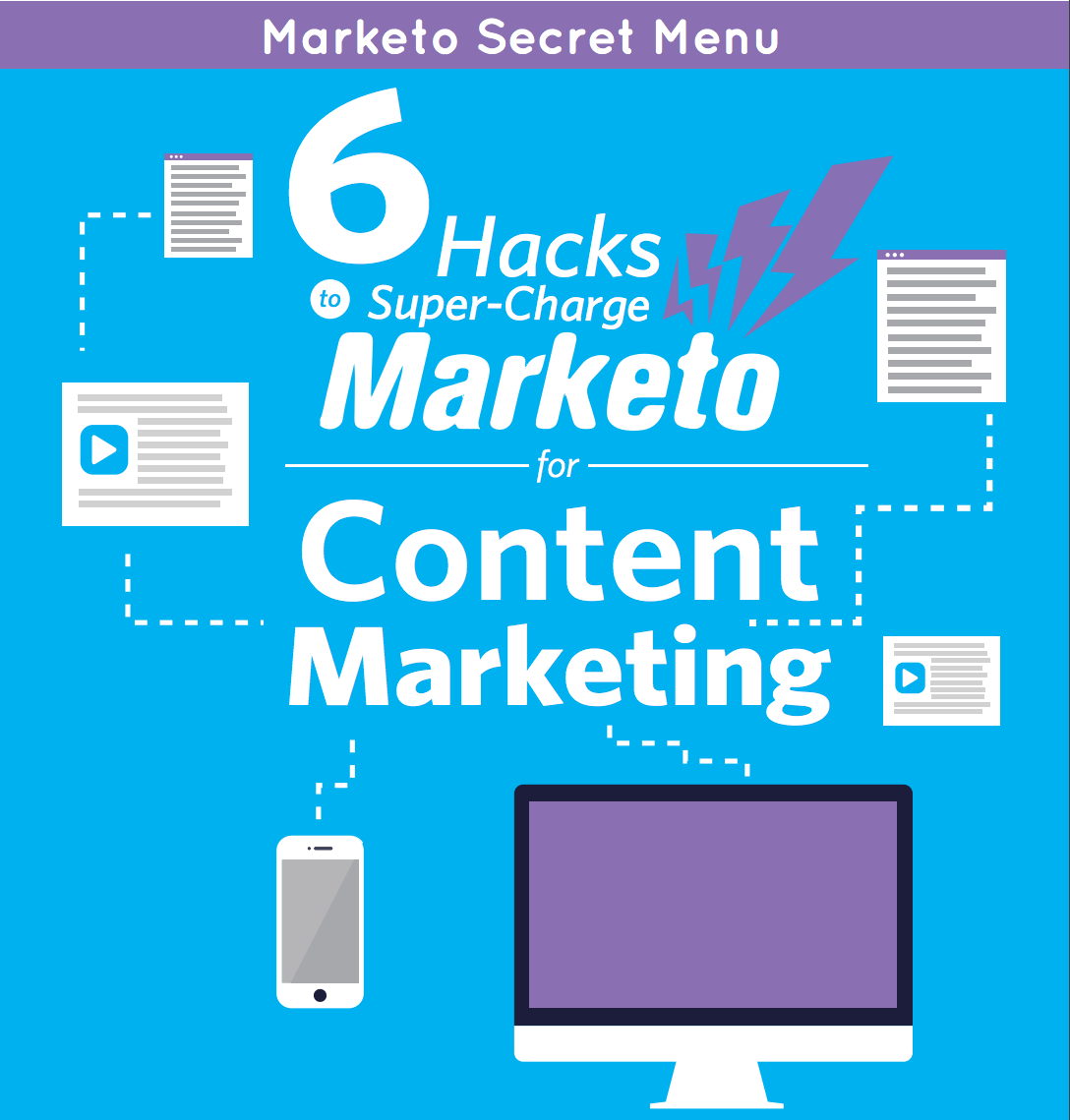 "Marketo ""Secret Menu"" - 6 Marketo Hacks for Content Marketing"