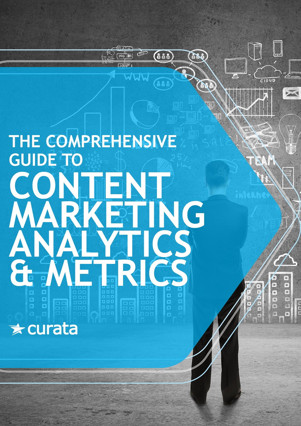 The Comprehensive Guide to Content Marketing Analytics & Metrics