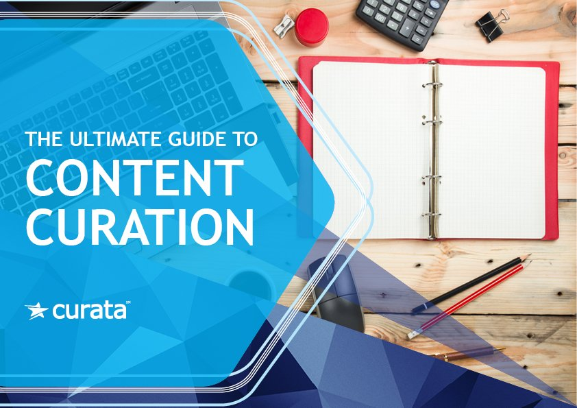 The Ultimate Guide to Content Curation
