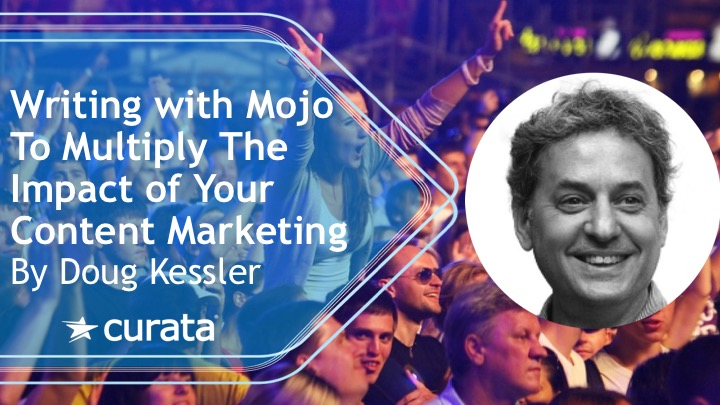 Writing with Mojo by Doug Kessler Content Marketing Expert Series Webinar