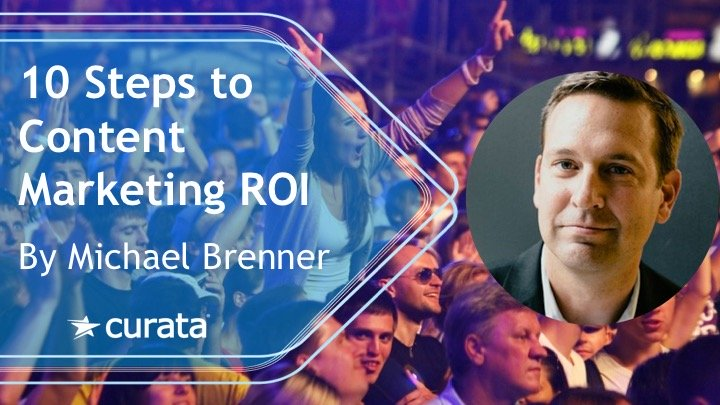 10 Steps to Content Marketing ROI by Michael Brenner
